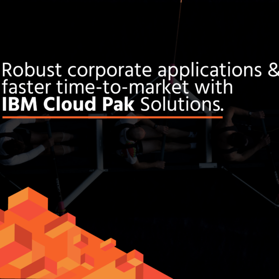 Robust corporate applications and faster time-to-market with IBM Cloud Pak solutions