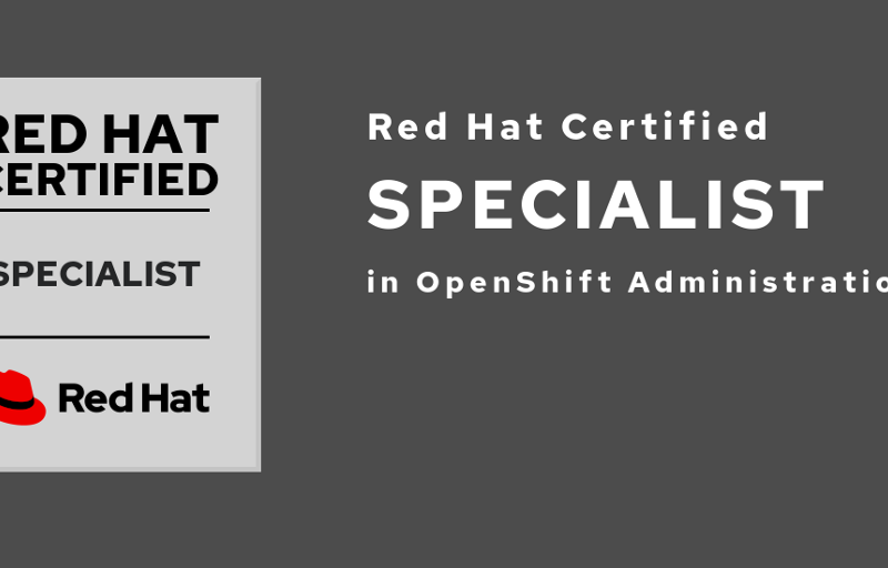 Road to Red Hat Certified Specialist in OpenShift Administration
